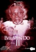 Evil Men Do  2 on iROKOtv - Nollywood