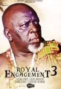 Royal Engagement 3 on iROKOtv - Nollywood