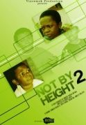 Not By Height 2 on iROKOtv - Nollywood
