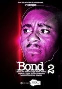 Bond 2 on iROKOtv - Nollywood