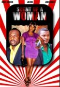 Scent Of A Woman on iROKOtv - Nollywood