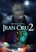 Iran Oru 2 on iROKOtv - Nollywood