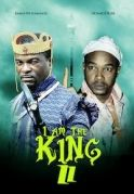 I Am The King  2 on iROKOtv - Nollywood