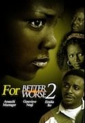 For Better For Worse 2 on iROKOtv - Nollywood