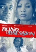 Blind Obsession 2 on iROKOtv - Nollywood