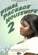 Final Package House Wife  2 on iROKOtv - Nollywood