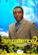 Impatience 2 on iROKOtv - Nollywood