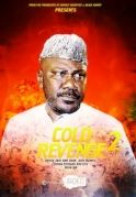Cold Revenge 2 on iROKOtv - Nollywood