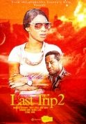 Last Trip 2 on iROKOtv - Nollywood
