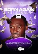 Born Again Billionaire 2 on iROKOtv - Nollywood
