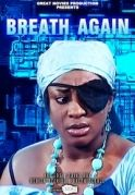 Breath Again on iROKOtv - Nollywood