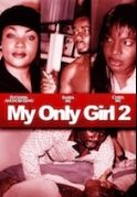 My Only Girl 2 on iROKOtv - Nollywood