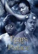 Tears In The Palace on iROKOtv - Nollywood