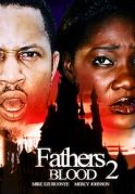 Fathers Blood 2 on iROKOtv - Nollywood