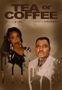 Tea Or Coffee on iROKOtv - Nollywood