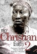 My Christian Faith 2 on iROKOtv - Nollywood