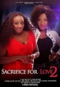 Sacrifice For Love 2 on iROKOtv - Nollywood