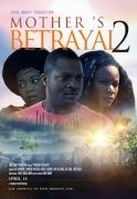 Mothers Betrayal 2 on iROKOtv - Nollywood