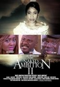 Naked Ambition 2 on iROKOtv - Nollywood