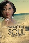 Weeping Soul on iROKOtv - Nollywood
