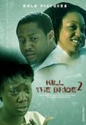 Kill The Bride 2 on iROKOtv - Nollywood