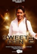 Sweet Pains 2 on iROKOtv - Nollywood