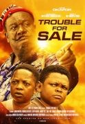 Trouble For Sale on iROKOtv - Nollywood