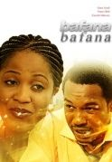 Bafana Bafana on iROKOtv - Nollywood