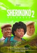 Sherikoko Reloaded 2 on iROKOtv - Nollywood