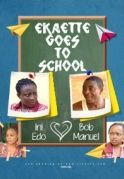 EKAETTE Goes To School on iROKOtv - Nollywood