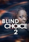 Blind Choice 2 on iROKOtv - Nollywood