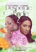 Desperate Bride 2 on iROKOtv - Nollywood