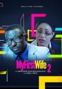 My First Wife 2 on iROKOtv - Nollywood