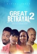 Great Betrayal 2 on iROKOtv - Nollywood