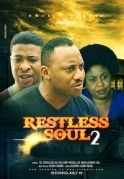 Restless Soul 2 on iROKOtv - Nollywood