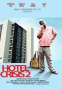 Hotel Crisis  2 on iROKOtv - Nollywood