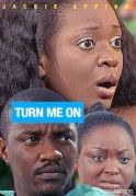 Turn Me On on iROKOtv - Nollywood