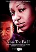 Never Too Far  2 on iROKOtv - Nollywood