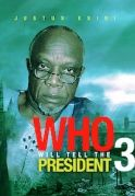 Who Will Tell The President 3 on iROKOtv - Nollywood