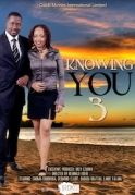 Knowing You 3 on iROKOtv - Nollywood