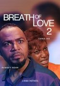 Breath Of Love 2 on iROKOtv - Nollywood