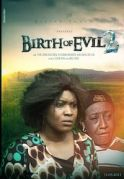 Birth Of Evil 2 on iROKOtv - Nollywood