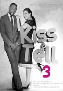 Kiss And Tell 3 on iROKOtv - Nollywood