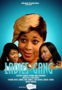 Ladies Gang on iROKOtv - Nollywood
