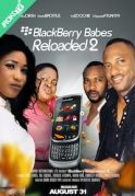 BlackBerry Babes Reloaded 2 on iROKOtv - Nollywood