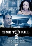 A Time To Kill 2 on iROKOtv - Nollywood