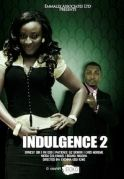 Indulgence 2 on iROKOtv - Nollywood