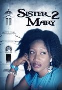 Sister Mary 2 on iROKOtv - Nollywood