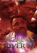 Across The River 3 on iROKOtv - Nollywood