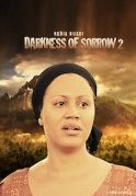 Darkness Of Sorrow 2 on iROKOtv - Nollywood